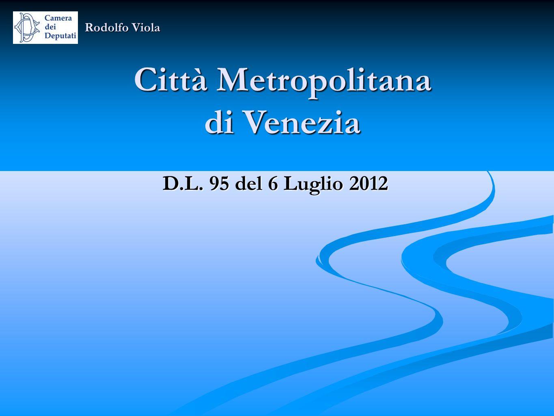 Città Metropolitana di Venezia D.L. 95 del 6 Luglio 2012 Rodolfo Viola