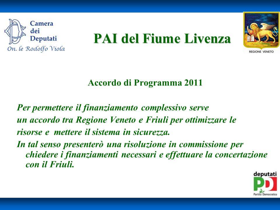 PAI del Fiume Livenza PAI del Fiume Livenza Accordo di Programma 2011 Per permettere il finanziamento complessivo serve un accordo tra Regione Veneto e Friuli per ottimizzare le risorse e mettere il sistema in sicurezza.