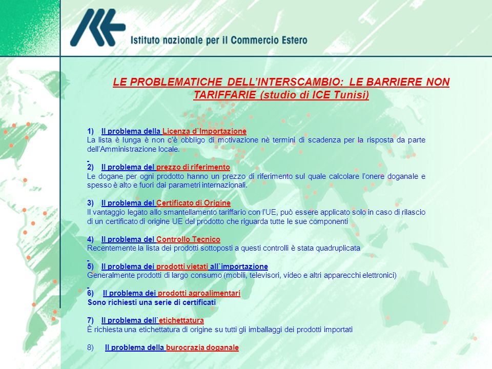 LE PROBLEMATICHE DELLINTERSCAMBIO: LE BARRIERE NON TARIFFARIE (studio di ICE Tunisi) 1) Il problema della Licenza d`Importazione La lista è lunga è no
