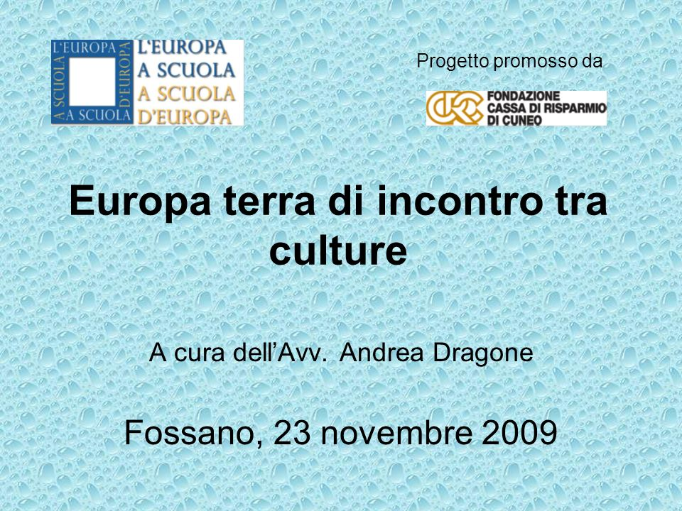 Europa terra di incontro tra culture A cura dellAvv.