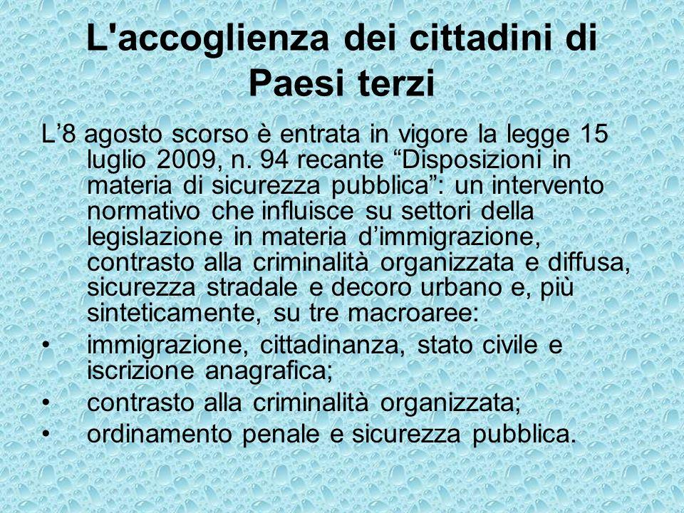 L accoglienza dei cittadini di Paesi terzi L8 agosto scorso è entrata in vigore la legge 15 luglio 2009, n.