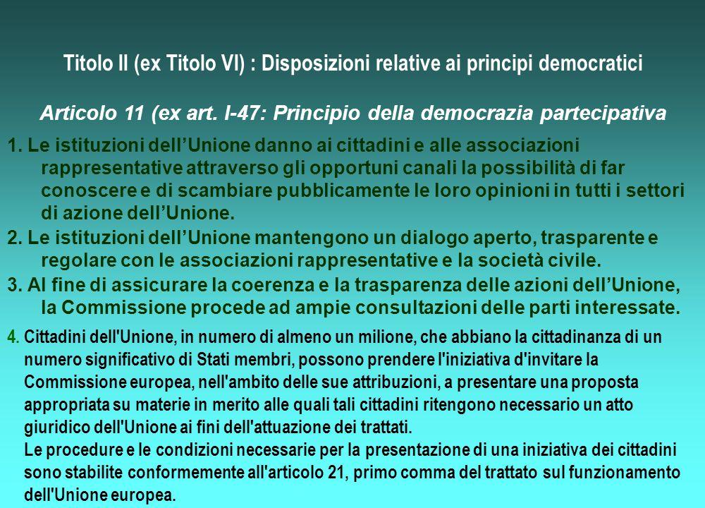 Titolo II (ex Titolo VI) : Disposizioni relative ai principi democratici 4.