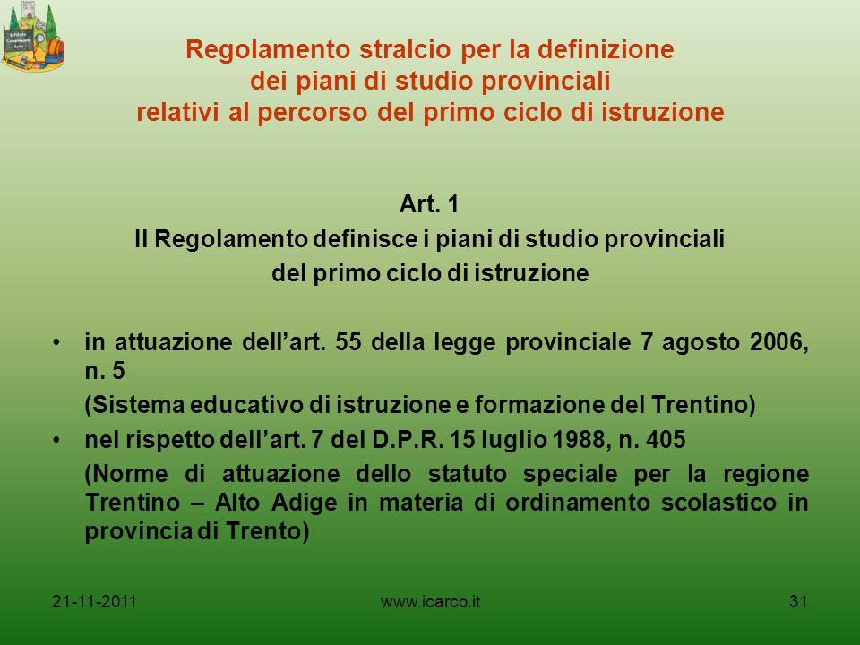 Regolamento stralcio per la definizione dei piani di studio provinciali relativi al percorso del primo ciclo di istruzione Art. 1 Il Regolamento defin