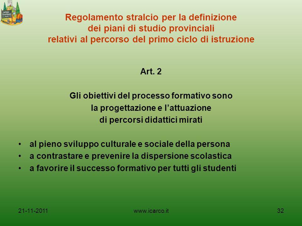 Regolamento stralcio per la definizione dei piani di studio provinciali relativi al percorso del primo ciclo di istruzione Art. 2 Gli obiettivi del pr