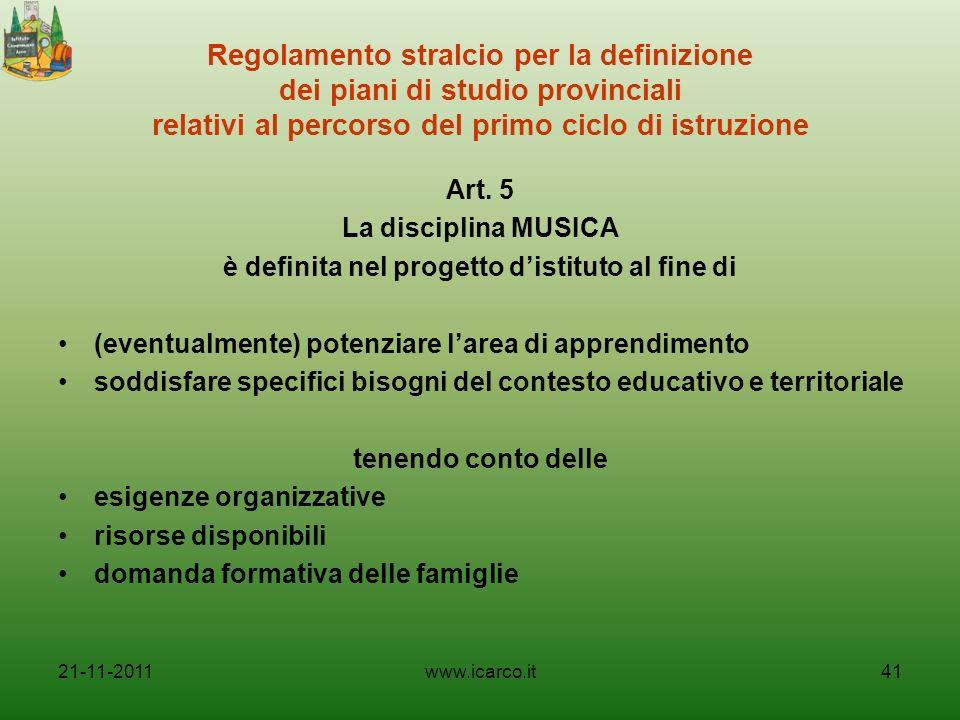 Regolamento stralcio per la definizione dei piani di studio provinciali relativi al percorso del primo ciclo di istruzione Art. 5 La disciplina MUSICA