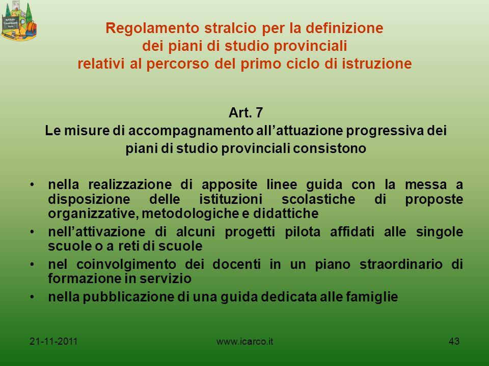 Regolamento stralcio per la definizione dei piani di studio provinciali relativi al percorso del primo ciclo di istruzione Art. 7 Le misure di accompa