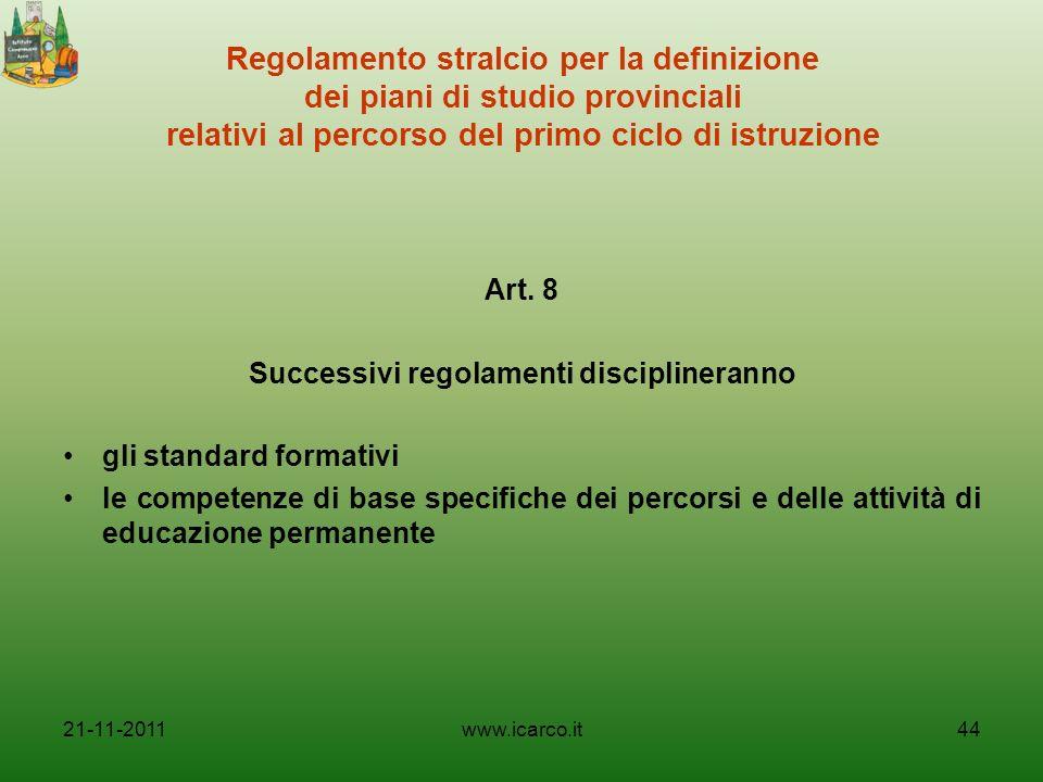 Regolamento stralcio per la definizione dei piani di studio provinciali relativi al percorso del primo ciclo di istruzione Art. 8 Successivi regolamen