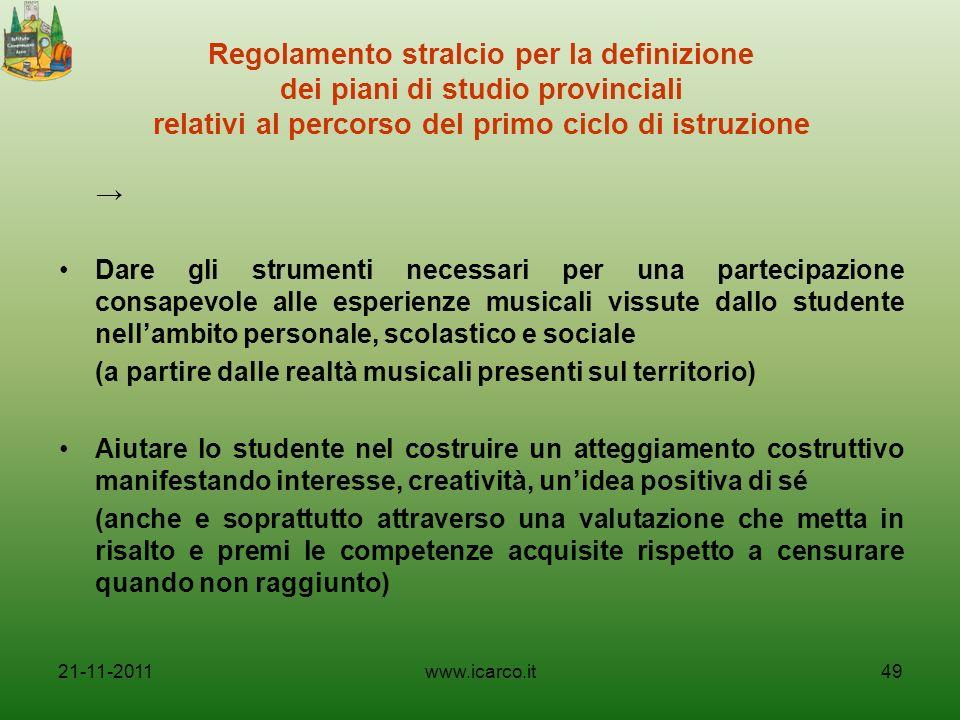 Regolamento stralcio per la definizione dei piani di studio provinciali relativi al percorso del primo ciclo di istruzione Dare gli strumenti necessar