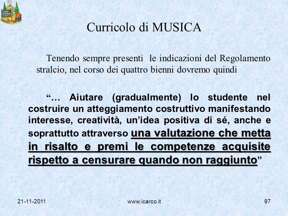 Curricolo di MUSICA Tenendo sempre presenti le indicazioni del Regolamento stralcio, nel corso dei quattro bienni dovremo quindi una valutazione che m