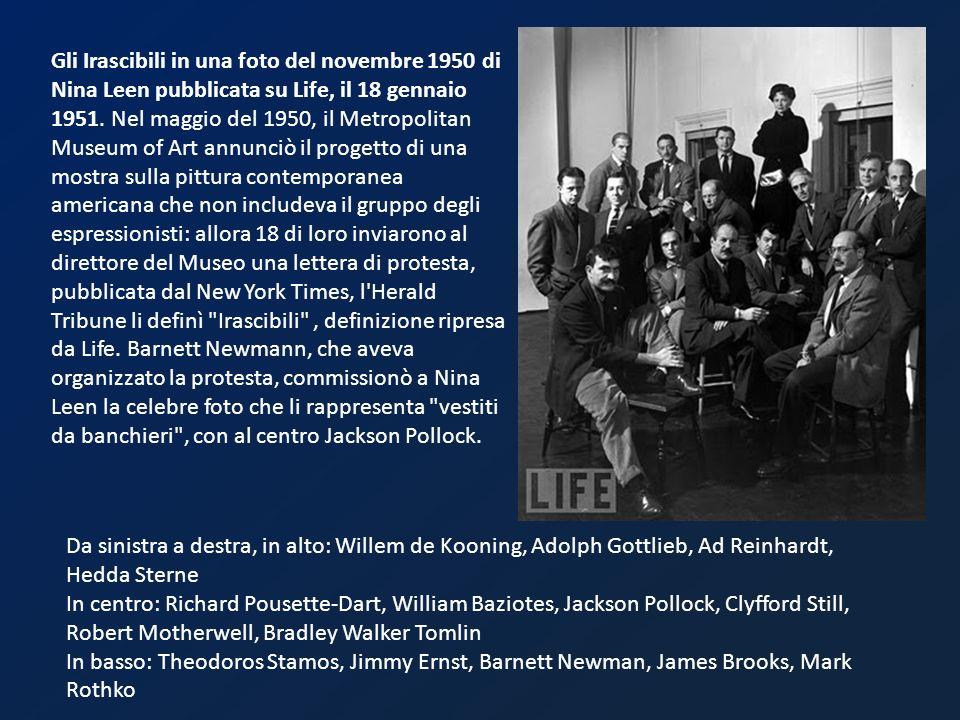 Gli Irascibili in una foto del novembre 1950 di Nina Leen pubblicata su Life, il 18 gennaio 1951. Nel maggio del 1950, il Metropolitan Museum of Art a