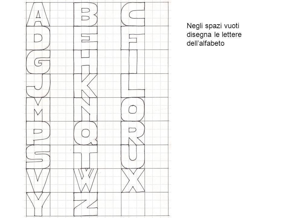 Negli spazi vuoti disegna le lettere dellalfabeto