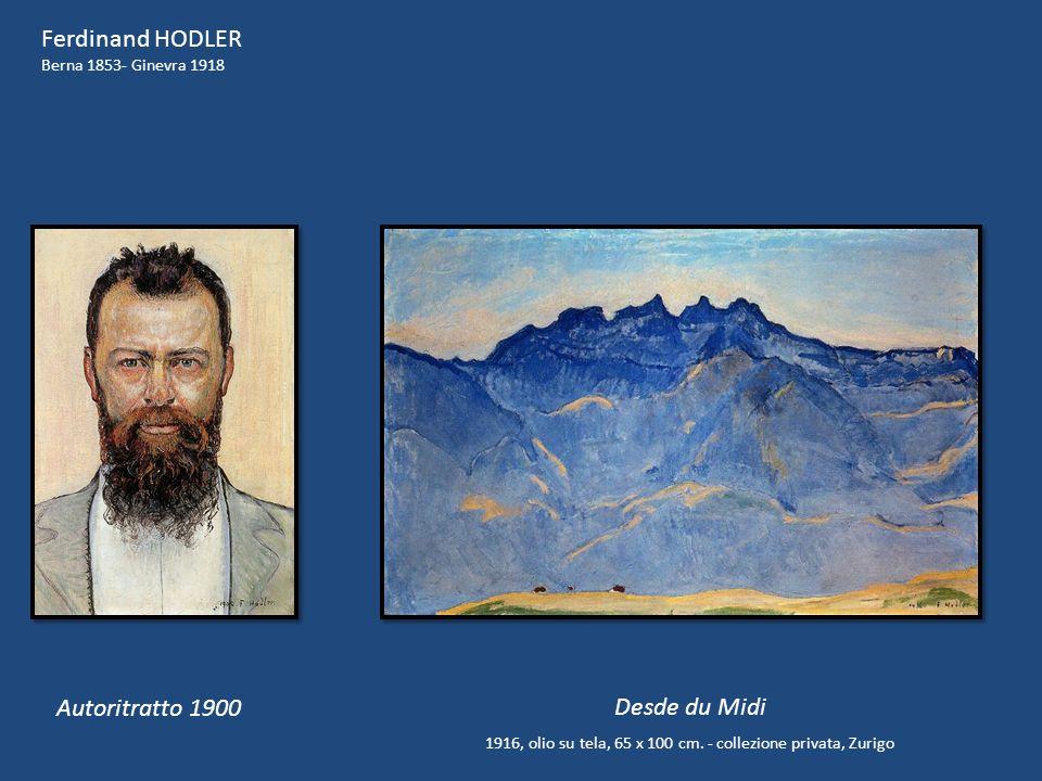Desde du Midi 1916, olio su tela, 65 x 100 cm. - collezione privata, Zurigo Ferdinand HODLER Berna 1853- Ginevra 1918 Autoritratto 1900