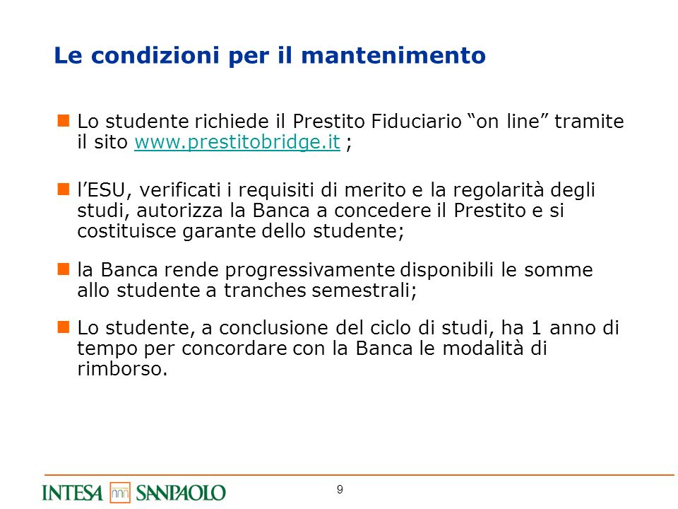 9 Lo studente richiede il Prestito Fiduciario on line tramite il sito www.prestitobridge.it ;www.prestitobridge.it lESU, verificati i requisiti di mer