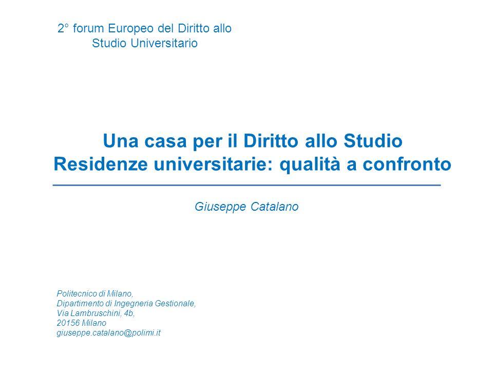 Una casa per il Diritto allo Studio Residenze universitarie: qualità a confronto 2° forum Europeo del Diritto allo Studio Universitario Giuseppe Catal