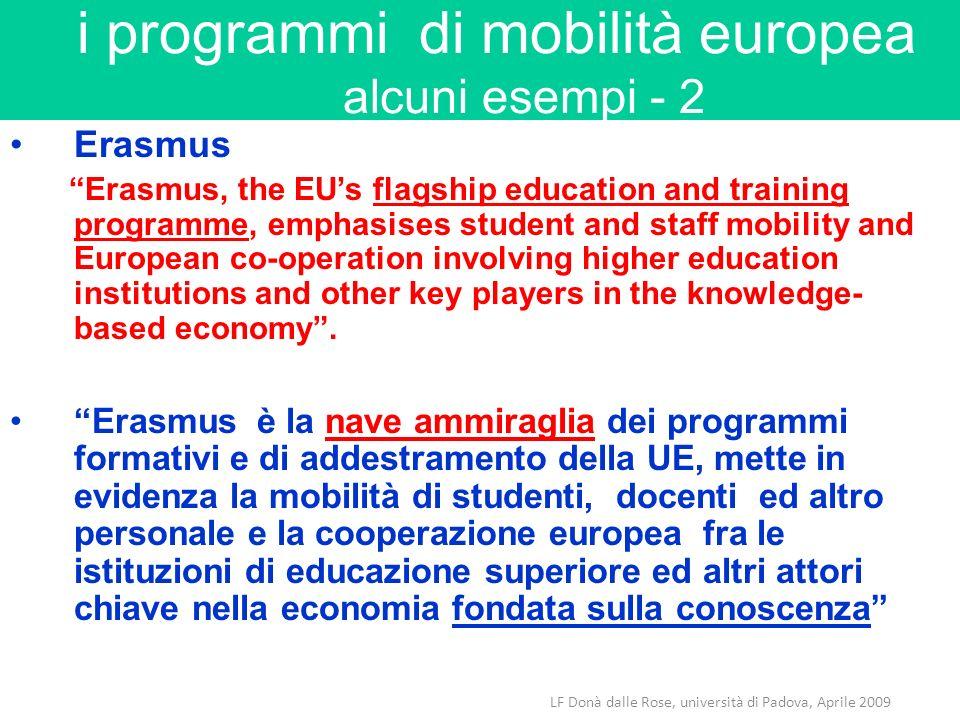 LF Donà dalle Rose, università di Padova, Aprile 2009 i programmi di mobilità europea alcuni esempi - 2 Erasmus Erasmus, the EUs flagship education an