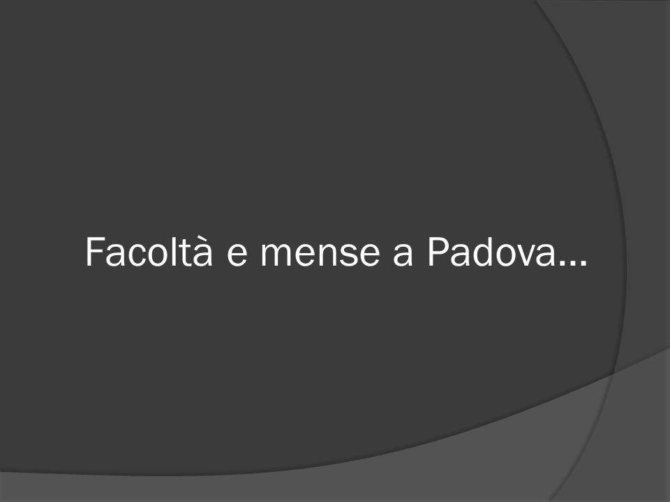 Facoltà e mense a Padova…