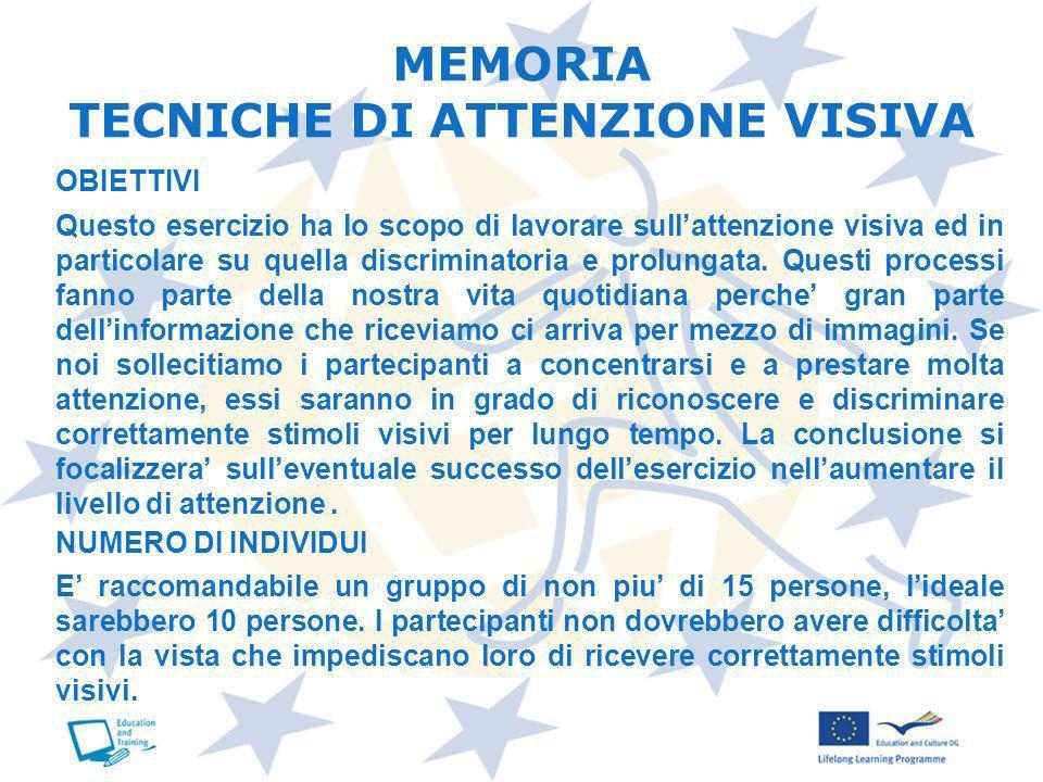 MEMORIA TECNICHE DI ATTENZIONE VISIVA Questo esercizio ha lo scopo di lavorare sullattenzione visiva ed in particolare su quella discriminatoria e pro
