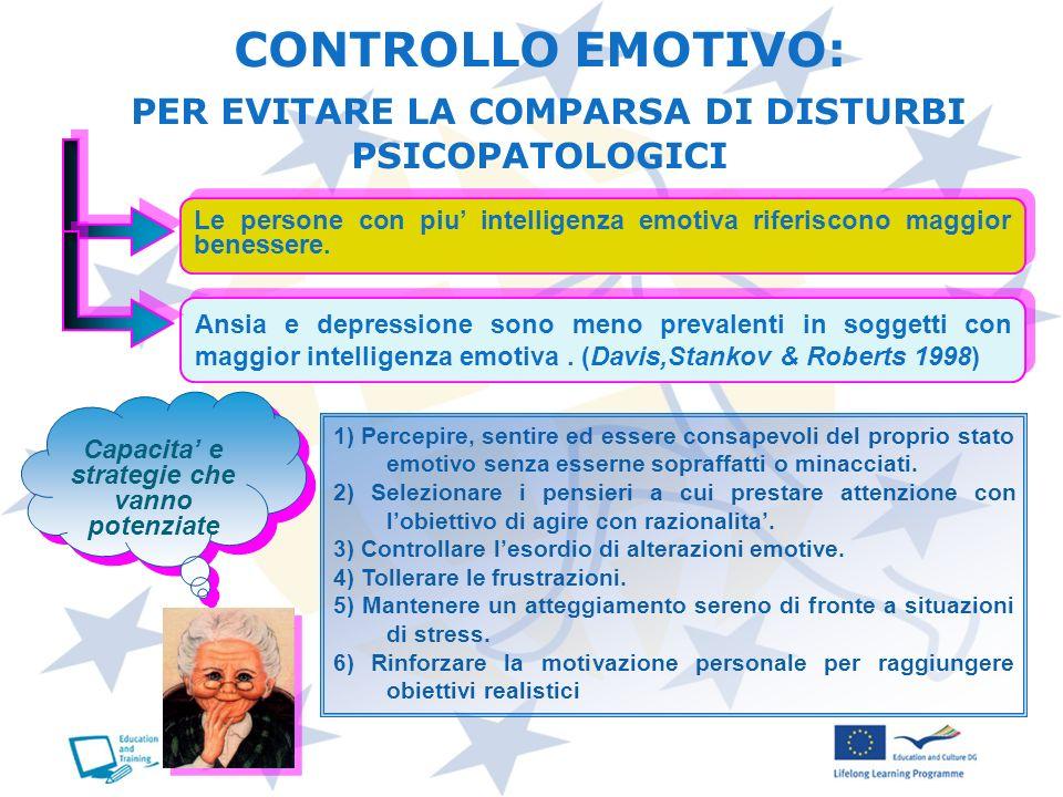 Le persone con piu intelligenza emotiva riferiscono maggior benessere. Ansia e depressione sono meno prevalenti in soggetti con maggior intelligenza e