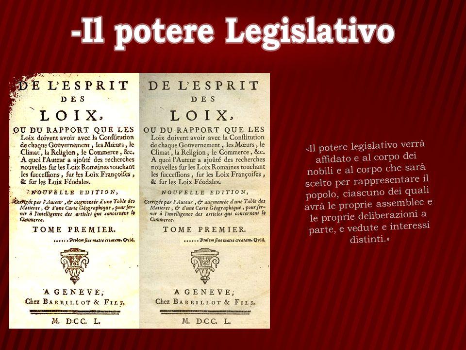 «Il potere legislativo verrà affidato e al corpo dei nobili e al corpo che sarà scelto per rappresentare il popolo, ciascuno dei quali avrà le proprie