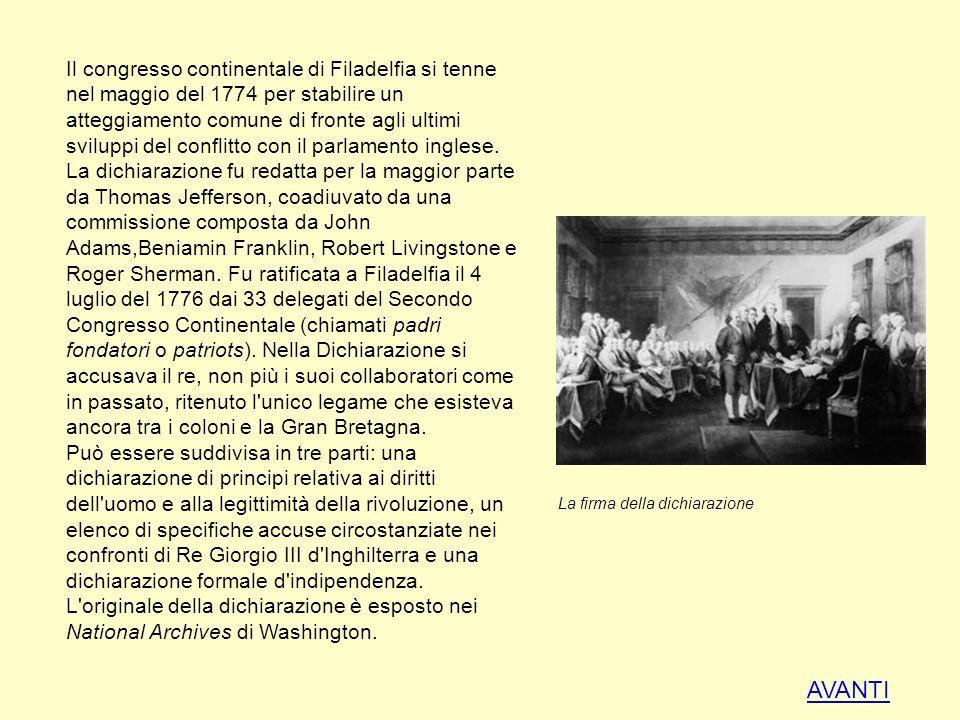 Il congresso continentale di Filadelfia si tenne nel maggio del 1774 per stabilire un atteggiamento comune di fronte agli ultimi sviluppi del conflitt