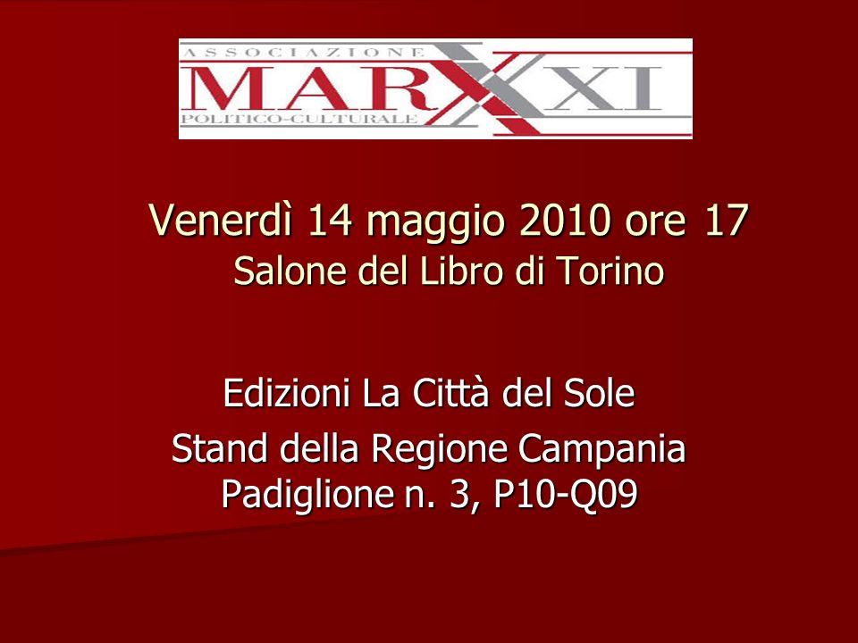 Venerdì 14 maggio 2010 ore 17 Salone del Libro di Torino Edizioni La Città del Sole Stand della Regione Campania Padiglione n.