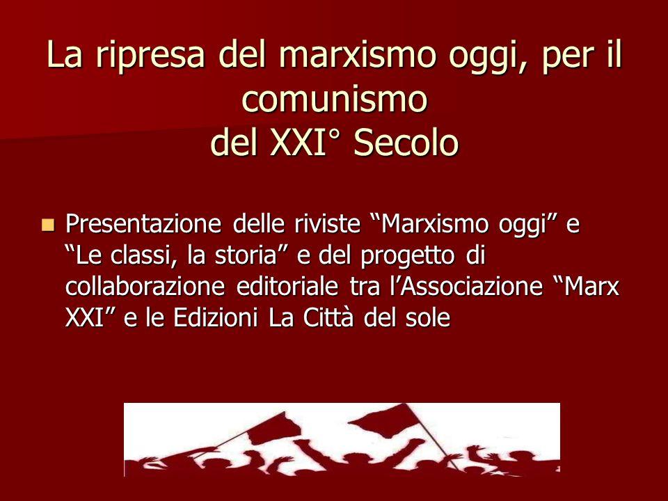 Intervengono: Prof.Guido Oldrini – Università di Bologna direttore di Marxismo oggi Prof.