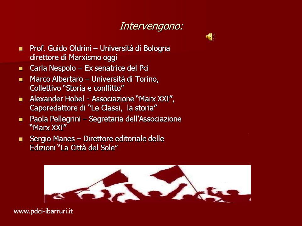 Intervengono: Prof. Guido Oldrini – Università di Bologna direttore di Marxismo oggi Prof.