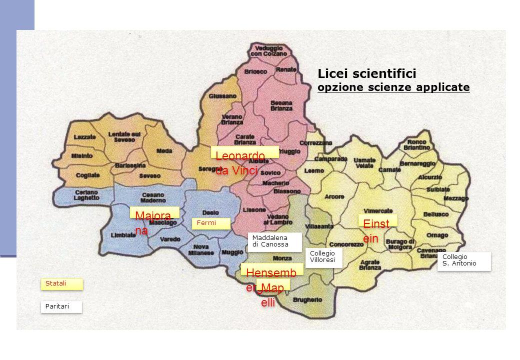 Licei scientifici opzione scienze applicate Einst ein Majora na Fermi Hensemb erger Maddalena di Canossa Collegio S. Antonio Collegio S. Antonio Colle