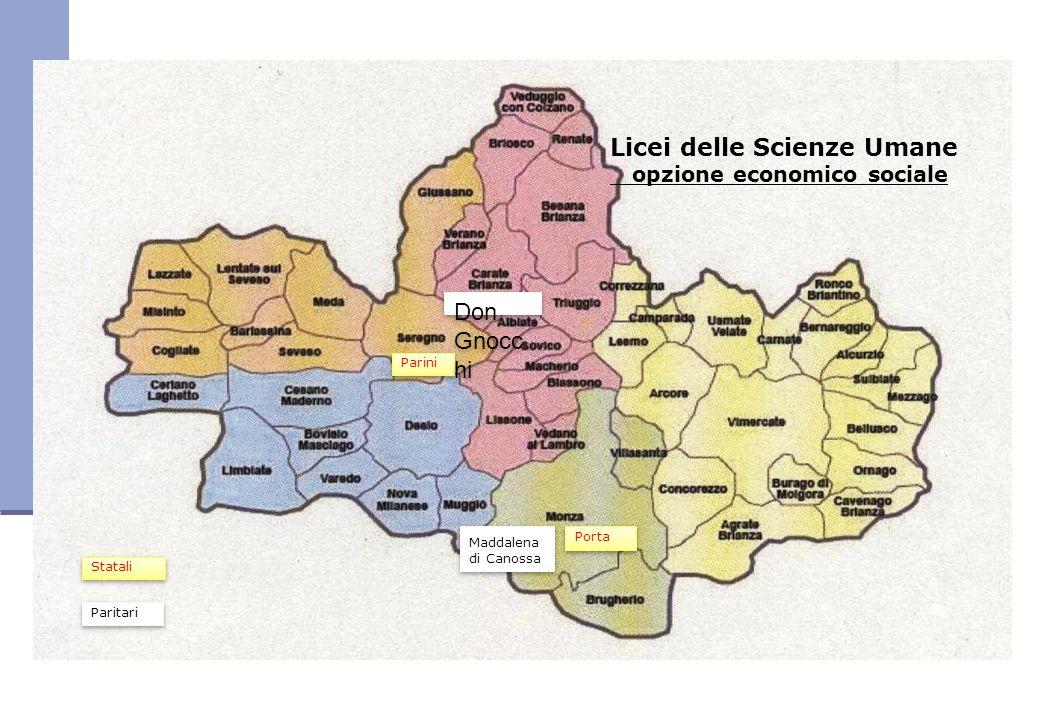 Licei delle Scienze Umane opzione economico sociale Parini Maddalena di Canossa Maddalena di Canossa Porta Don Gnocc hi Statali Paritari