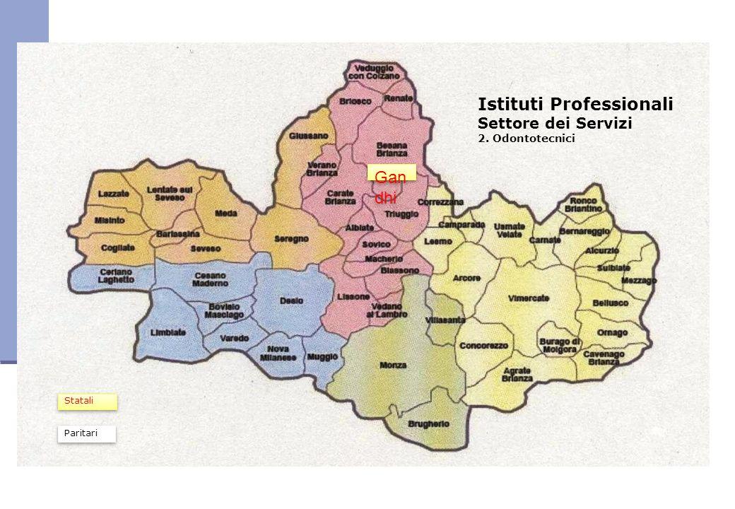 Istituti Professionali Settore dei Servizi 2. Odontotecnici Gan dhi Statali Paritari