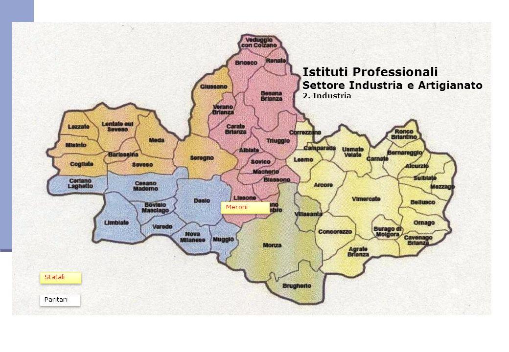 Istituti Professionali Settore Industria e Artigianato 2. Industria Meroni Statali Paritari