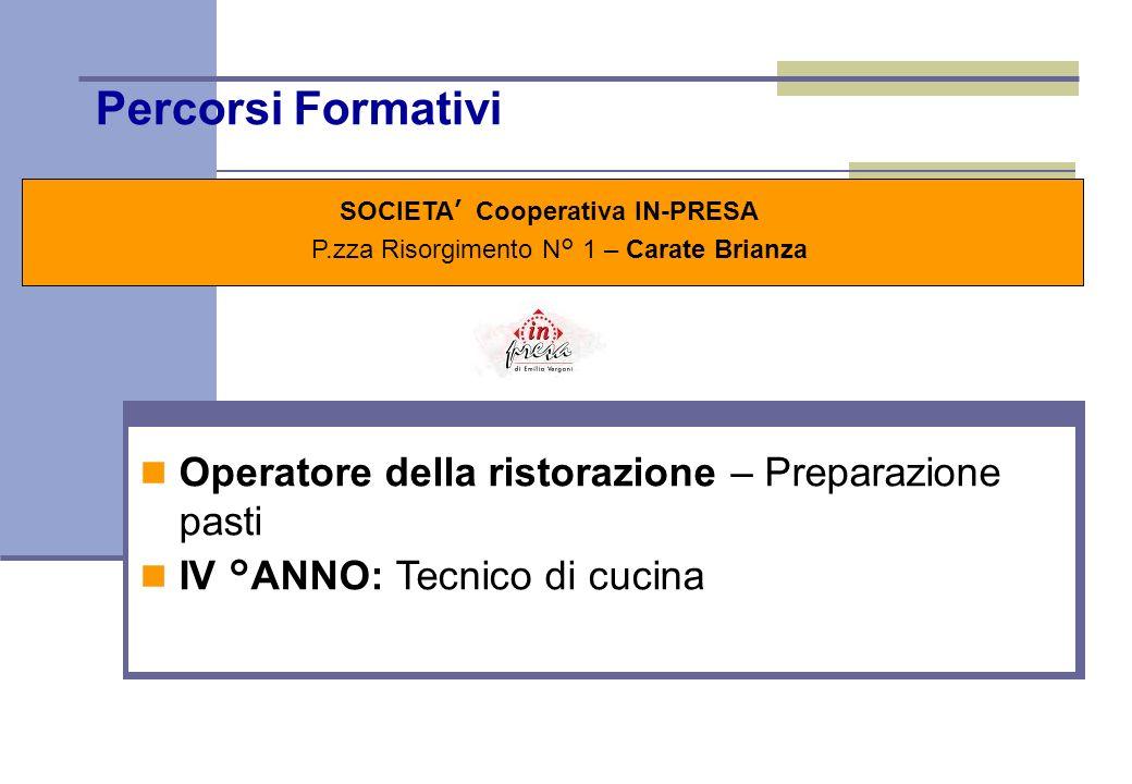 Percorsi Formativi SOCIETA Cooperativa IN-PRESA P.zza Risorgimento N° 1 – Carate Brianza Stage \ Alternanza Lo stage, a partire dal 2° anno, è finaliz