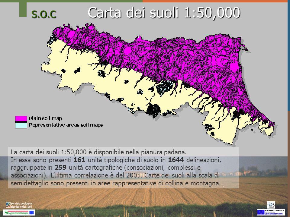 S.O.C Carta dei suoli 1:50,000 La carta dei suoli 1:50,000 è disponibile nella pianura padana. In essa sono presenti 161 unità tipologiche di suolo in