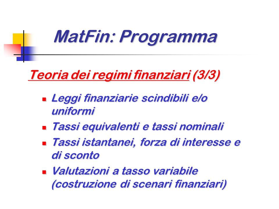 MatFin: Programma MatFin: Programma Teoria dei regimi finanziari (2/3) Regime finanziario dell'interesse semplice e dello sconto razionale Regime fina