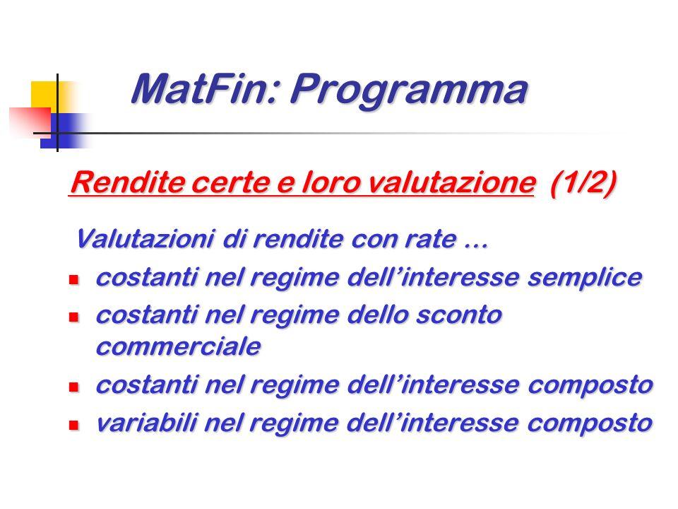 MatFin: Programma MatFin: Programma Teoria dei regimi finanziari (3/3) Leggi finanziarie scindibili e/o uniformi Leggi finanziarie scindibili e/o unif