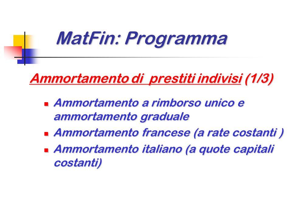 MatFin: Programma MatFin: Programma Rendite certe e loro valutazione (2/2) Problemi relativi alle rendite: Problemi relativi alle rendite: ricerca del