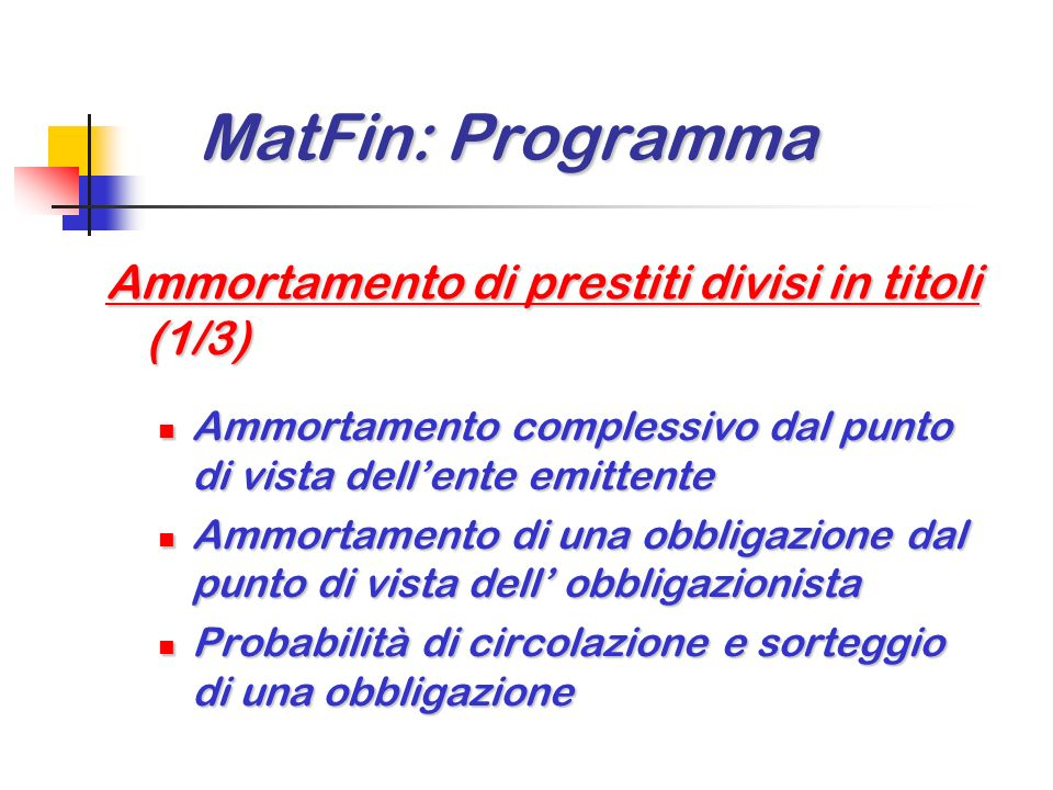 MatFin: Programma MatFin: Programma Valutazione di operazioni finanziarie Riserva retrospettiva e prospettiva Riserva retrospettiva e prospettiva Usuf