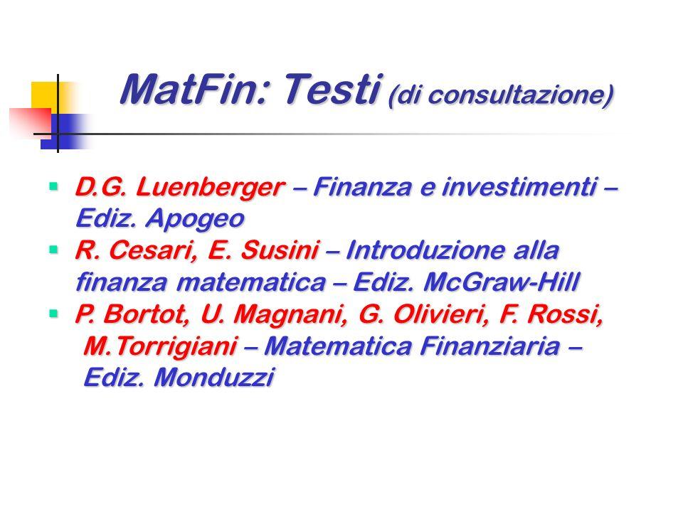 MatFin: Testi (di consultazione) MatFin: Testi (di consultazione) G. Castellani, M. De Felice, F. Moriconi – Manuale di finanza (voll. 1, 2, 3) – Ediz