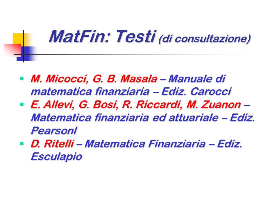 MatFin: Testi (di consultazione) MatFin: Testi (di consultazione) D.G. Luenberger – Finanza e investimenti – D.G. Luenberger – Finanza e investimenti
