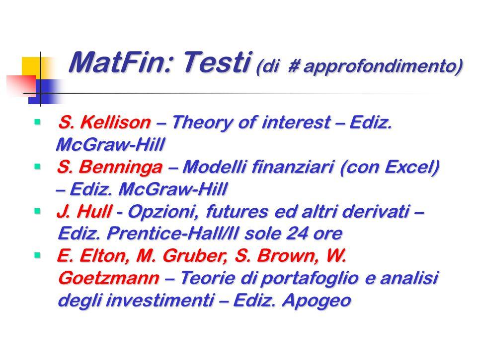 MatFin: Testi (di consultazione) MatFin: Testi (di consultazione) M. Micocci, G. B. Masala – Manuale di M. Micocci, G. B. Masala – Manuale di matemati