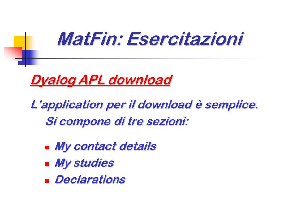 MatFin: Esercitazioni MatFin: Esercitazioni Tool utilizzati R (Ambiente statistico Open Source) R (Ambiente statistico Open Source) scaricabile gratui