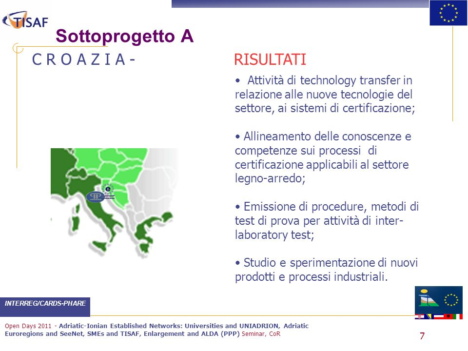 INTERREG/CARDS-PHARE Open Days 2011 - Adriatic-Ionian Established Networks: Universities and UNIADRION, Adriatic Euroregions and SeeNet, SMEs and TISA