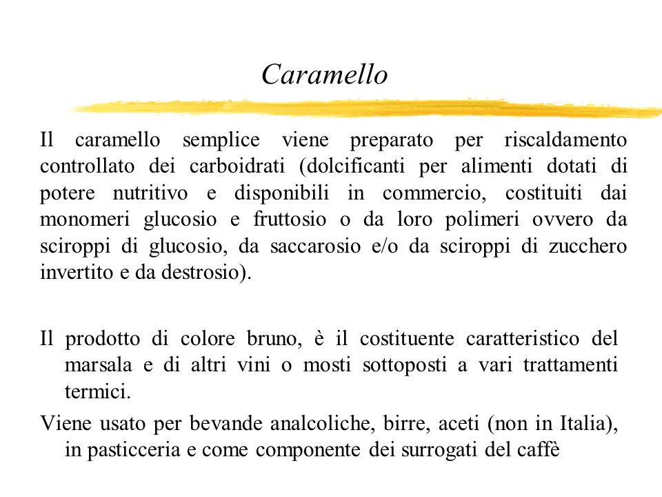 Caramello Il prodotto di colore bruno, è il costituente caratteristico del marsala e di altri vini o mosti sottoposti a vari trattamenti termici. Vien