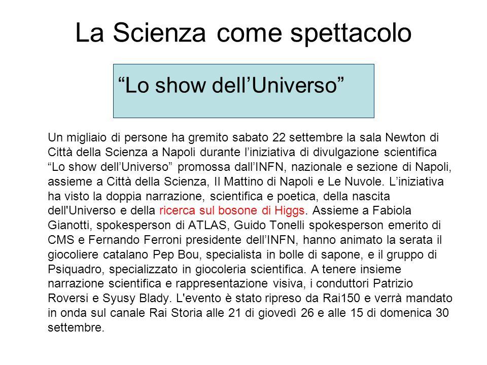 La Scienza come spettacolo Un migliaio di persone ha gremito sabato 22 settembre la sala Newton di Città della Scienza a Napoli durante liniziativa di