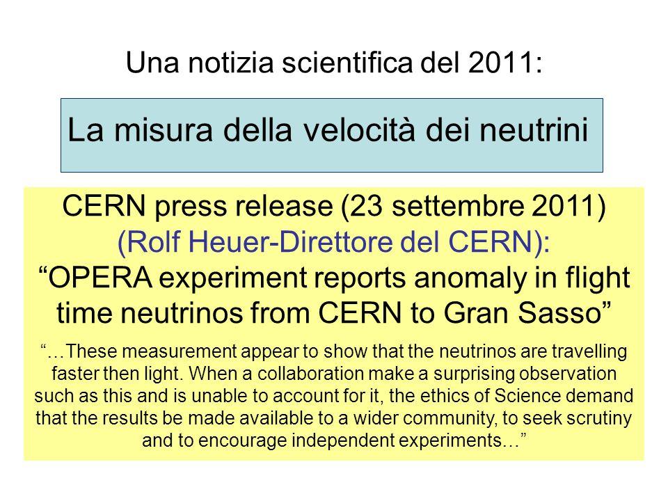 Una notizia scientifica del 2011: La misura della velocità dei neutrini CERN press release (23 settembre 2011) (Rolf Heuer-Direttore del CERN): OPERA