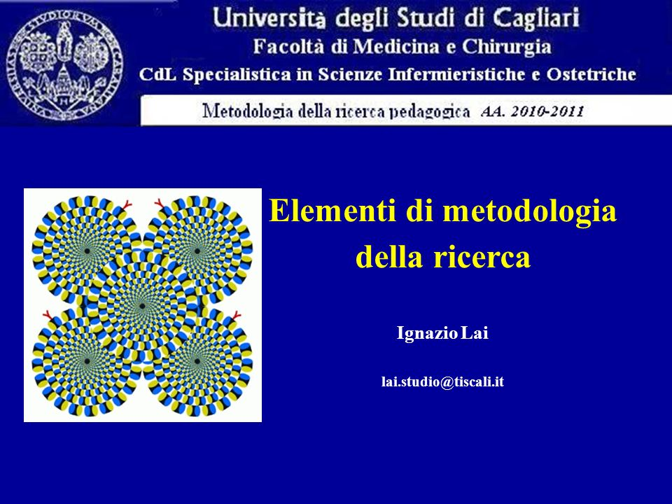 Elementi di metodologia della ricerca Ignazio Lai lai.studio@tiscali.it