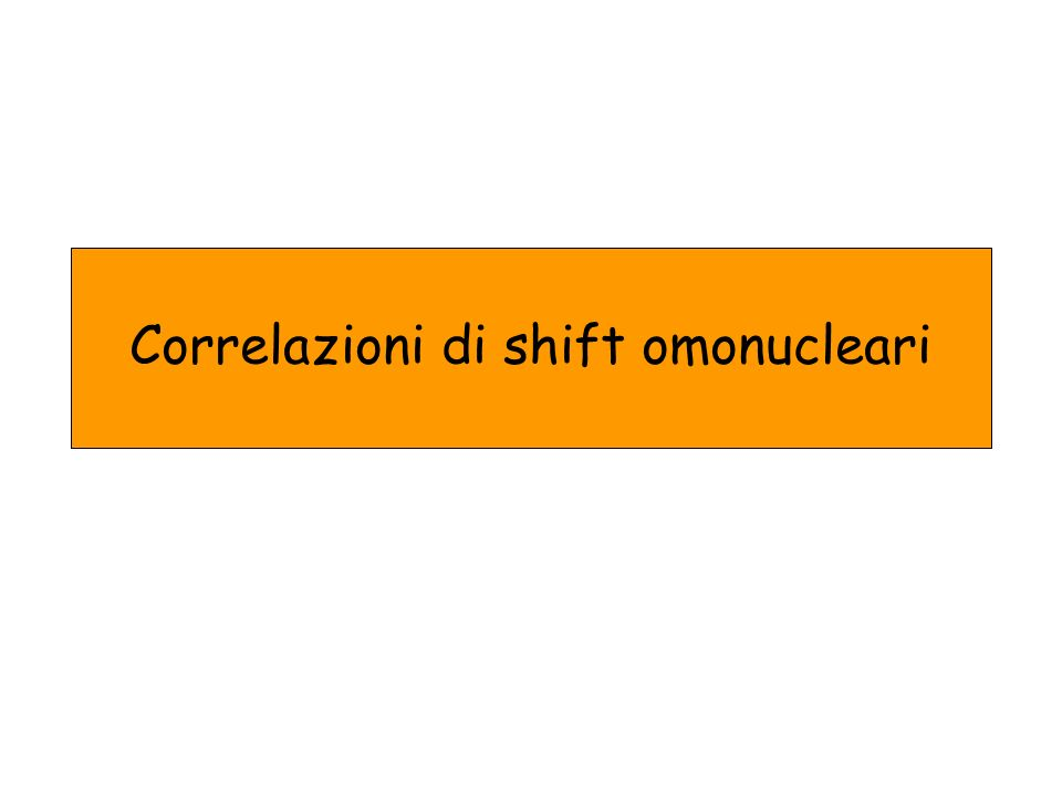 Correlazioni di shift omonucleari