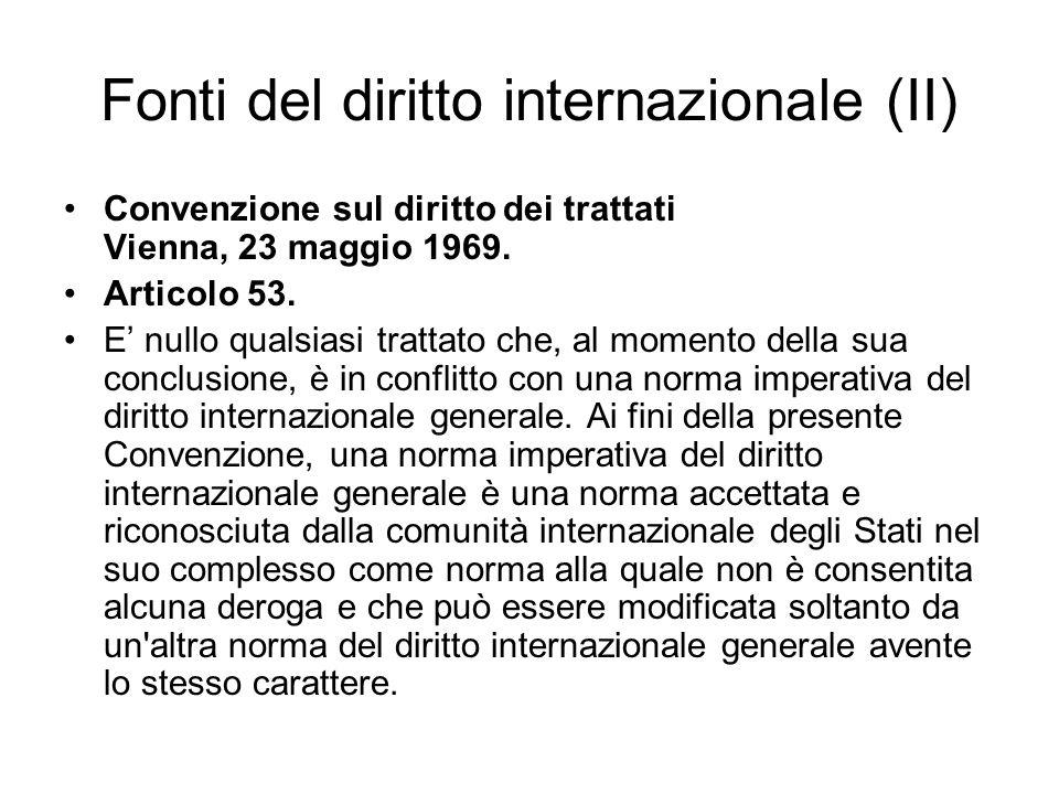 Fonti del diritto internazionale (II) Convenzione sul diritto dei trattati Vienna, 23 maggio 1969.