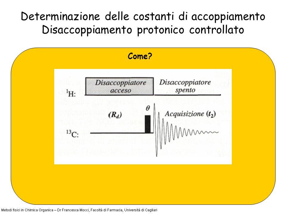 Determinazione delle costanti di accoppiamento Disaccoppiamento protonico controllato Come