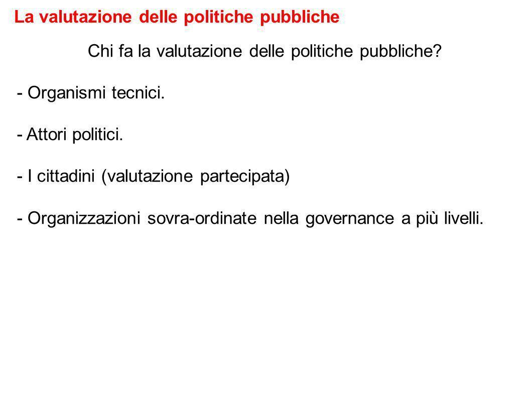 Che cosa si valuta delle politiche pubbliche? La valutazione delle politiche pubbliche